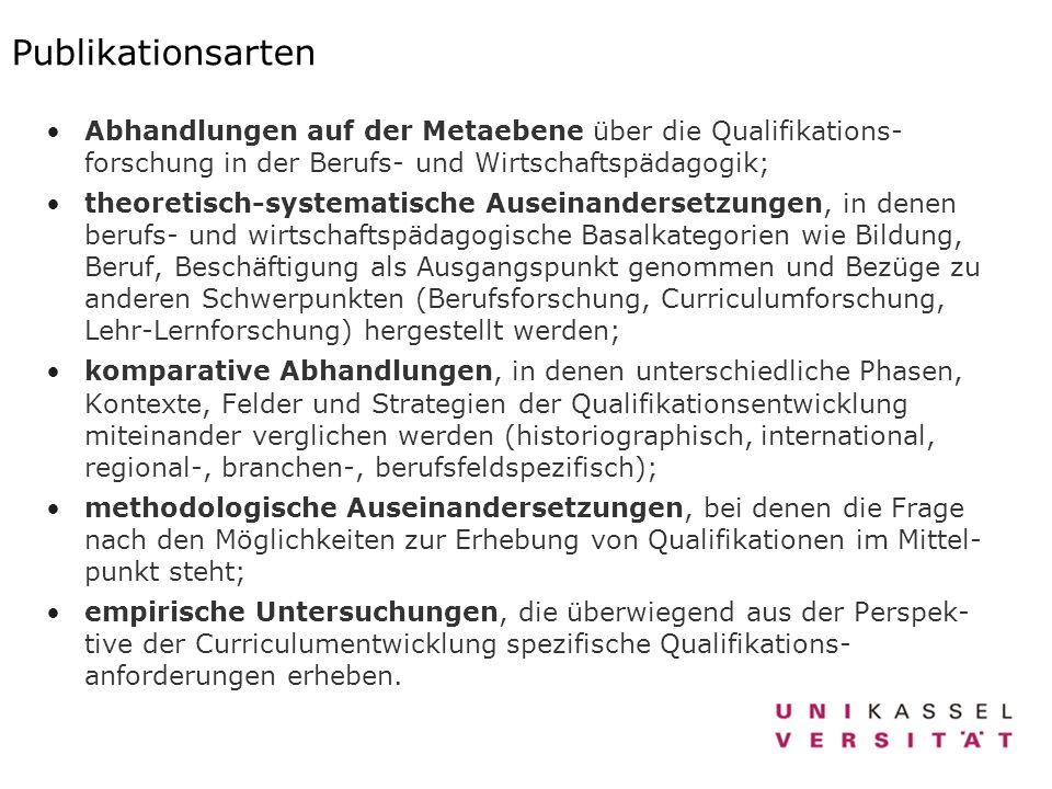 Publikationsarten Abhandlungen auf der Metaebene über die Qualifikations- forschung in der Berufs- und Wirtschaftspädagogik; theoretisch-systematische