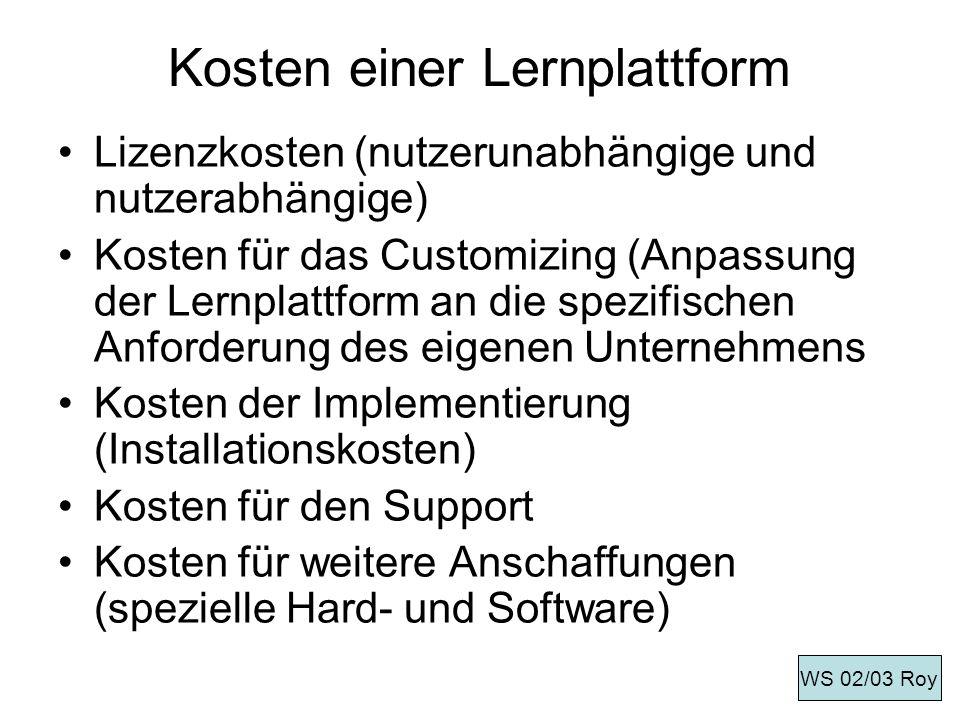 Kosten einer Lernplattform Lizenzkosten (nutzerunabhängige und nutzerabhängige) Kosten für das Customizing (Anpassung der Lernplattform an die spezifi