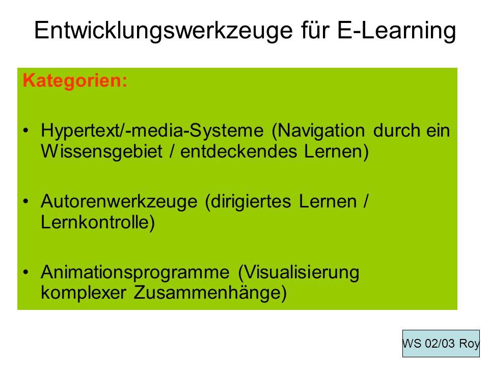 Entwicklungswerkzeuge für E-Learning Kategorien: Hypertext/-media-Systeme (Navigation durch ein Wissensgebiet / entdeckendes Lernen) Autorenwerkzeuge