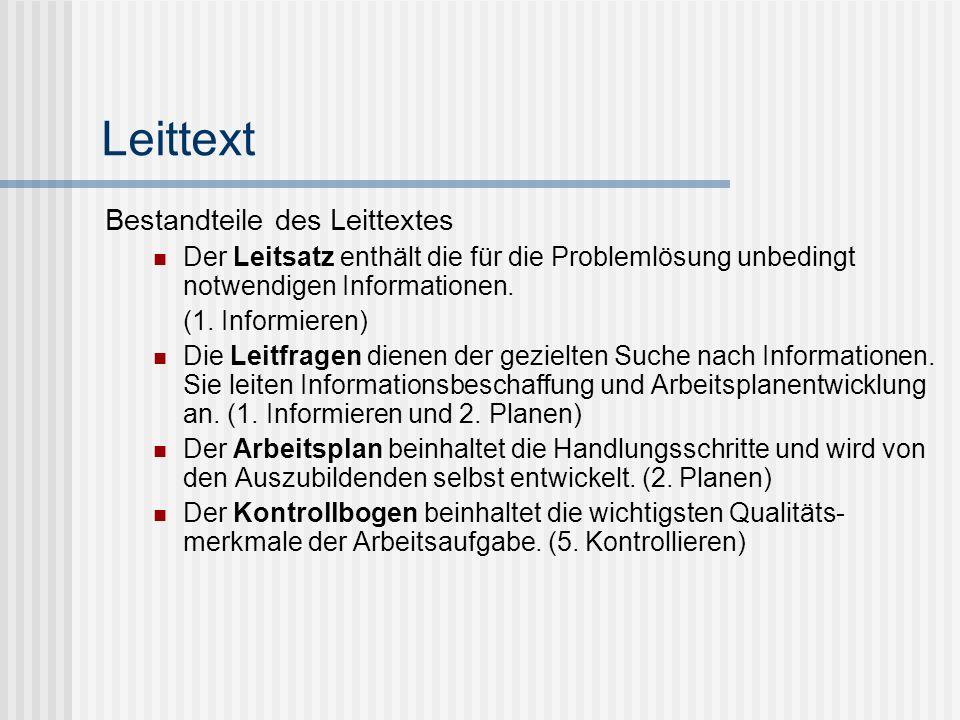 Leittext Bestandteile des Leittextes Der Leitsatz enthält die für die Problemlösung unbedingt notwendigen Informationen. (1. Informieren) Die Leitfrag