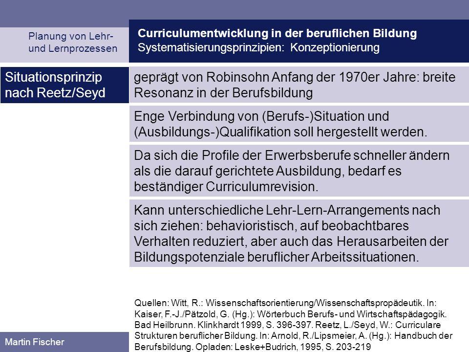 Curriculumentwicklung in der beruflichen Bildung Systematisierungsprinzipien: Konzeptionierung Planung von Lehr- und Lernprozessen Martin Fischer gepr