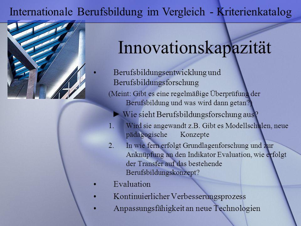 Innovationskapazität Berufsbildungsentwicklung und Berufsbildungsforschung (Meint: Gibt es eine regelmäßige Überprüfung der Berufsbildung und was wird