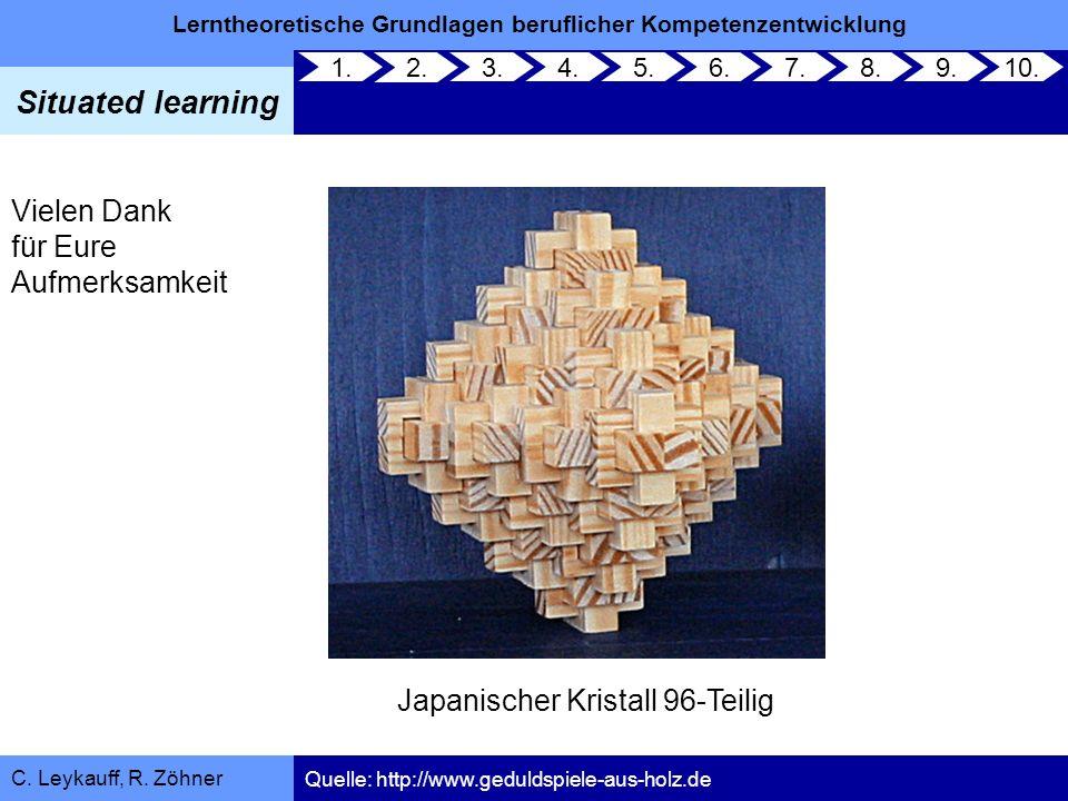 Lerntheoretische Grundlagen beruflicher Kompetenzentwicklung Situated learning C. Leykauff, R. Zöhner Vielen Dank für Eure Aufmerksamkeit Japanischer