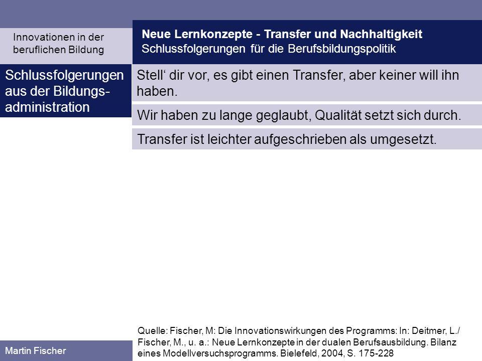 Neue Lernkonzepte - Transfer und Nachhaltigkeit Schlussfolgerungen für die Berufsbildungspolitik Martin Fischer Schlussfolgerungen aus der Bildungs- a
