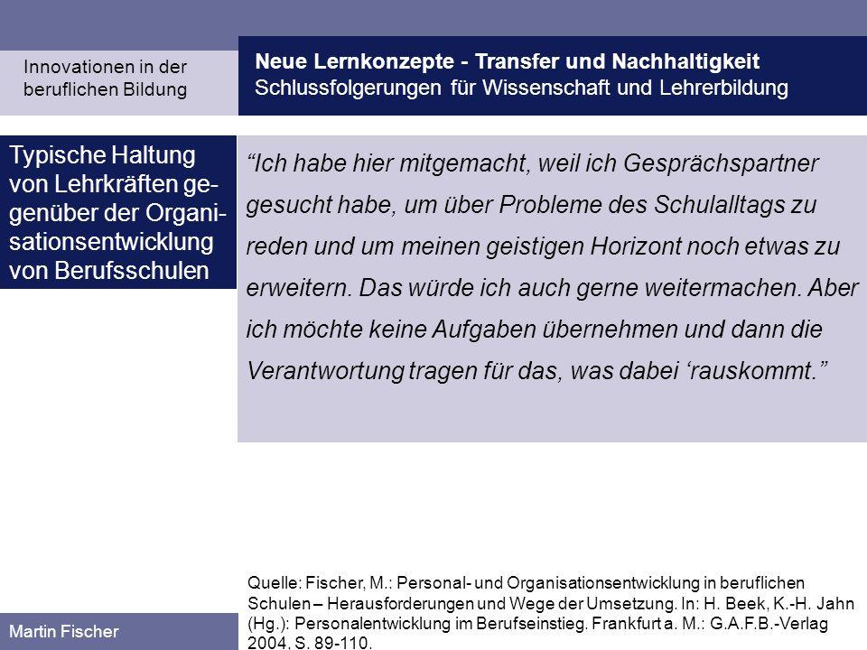 Neue Lernkonzepte - Transfer und Nachhaltigkeit Schlussfolgerungen für Wissenschaft und Lehrerbildung Martin Fischer Typische Haltung von Lehrkräften