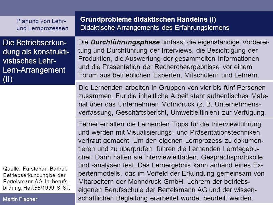 Grundprobleme didaktischen Handelns (I) Didaktische Arrangements des Erfahrungslernens Planung von Lehr- und Lernprozessen Martin Fischer Die Betriebs
