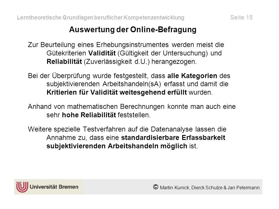 Lerntheoretische Grundlagen beruflicher Kompetenzentwicklung Seite 15 Auswertung der Online-Befragung Zur Beurteilung eines Erhebungsinstrumentes werd