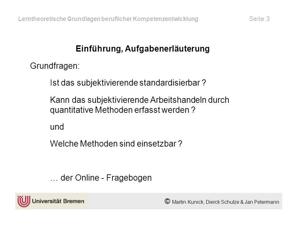 Lerntheoretische Grundlagen beruflicher Kompetenzentwicklung Seite 14 © Martin Kunick, Dierck Schulze & Jan Petermann Fragebogenauszug 3/3
