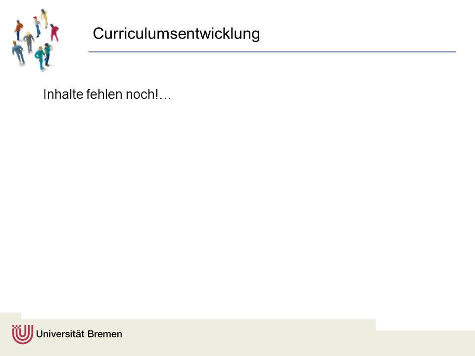 Curriculumsentwicklung Inhalte fehlen noch!…