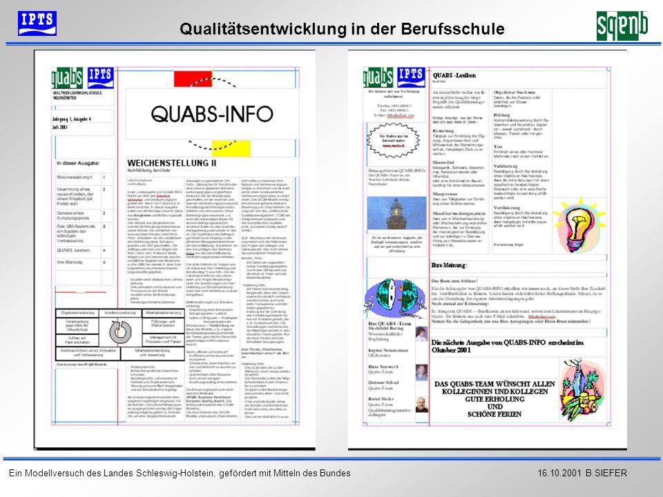 16.10.2001 B.SIEFER Qualitätsentwicklung in der Berufsschule Ein Modellversuch des Landes Schleswig-Holstein, gefördert mit Mitteln des Bundes