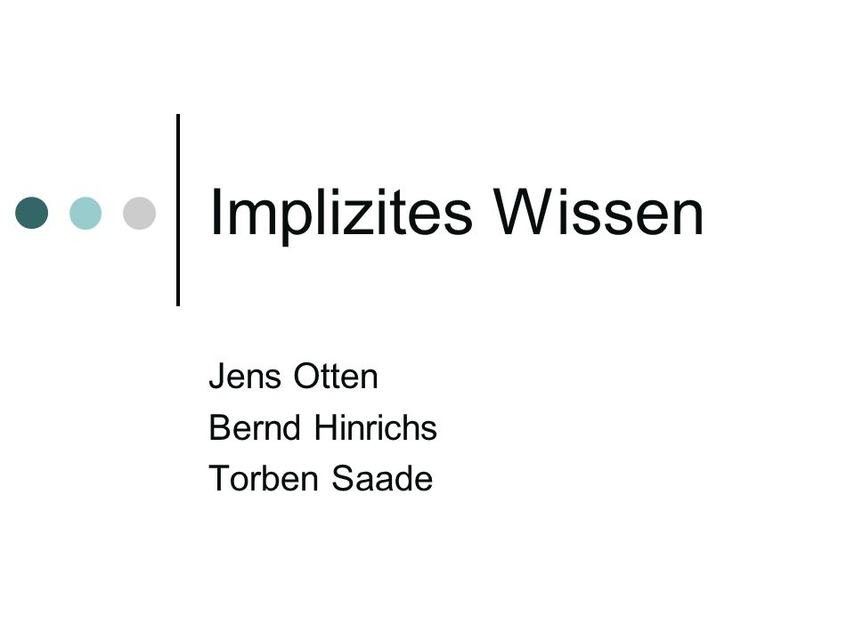 Implizites Wissen Jens Otten Bernd Hinrichs Torben Saade