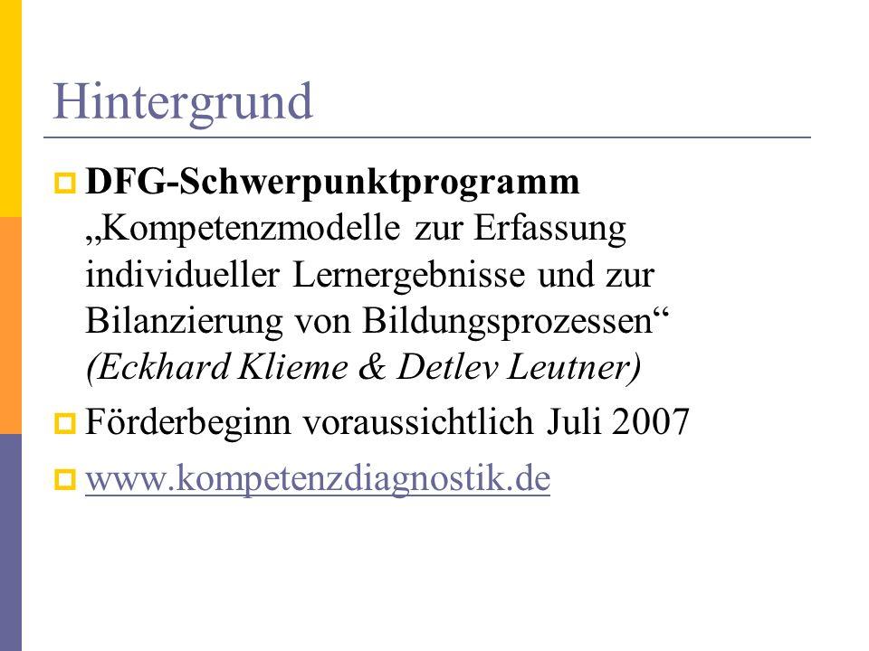 Hintergrund DFG-Schwerpunktprogramm Kompetenzmodelle zur Erfassung individueller Lernergebnisse und zur Bilanzierung von Bildungsprozessen (Eckhard Kl