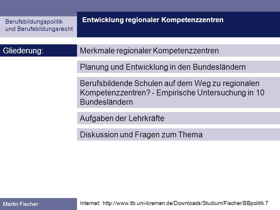 Entwicklung regionaler Kompetenzzentren Planung und Entwicklung in den Bundesländern Berufsbildungspolitik und Berufsbildungsrecht Martin Fischer Baden-Württemberg (I) Quelle: Kurz, S.: Die Entwicklung berufsbildender Schulen zu beruflichen Kompe- tenzzentren.