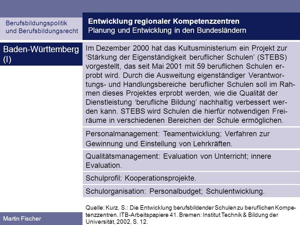 Entwicklung regionaler Kompetenzzentren Planung und Entwicklung in den Bundesländern Berufsbildungspolitik und Berufsbildungsrecht Martin Fischer Bade