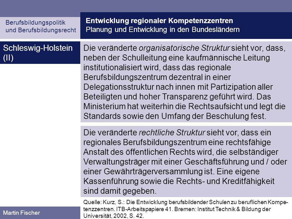 Entwicklung regionaler Kompetenzzentren Planung und Entwicklung in den Bundesländern Berufsbildungspolitik und Berufsbildungsrecht Martin Fischer Schl