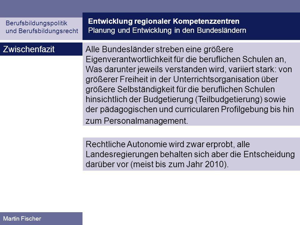 Entwicklung regionaler Kompetenzzentren Planung und Entwicklung in den Bundesländern Berufsbildungspolitik und Berufsbildungsrecht Martin Fischer Zwis