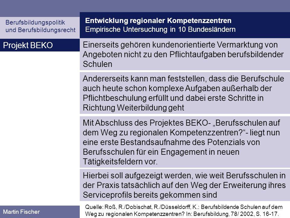 Entwicklung regionaler Kompetenzzentren Empirische Untersuchung in 10 Bundesländern Berufsbildungspolitik und Berufsbildungsrecht Martin Fischer Proje