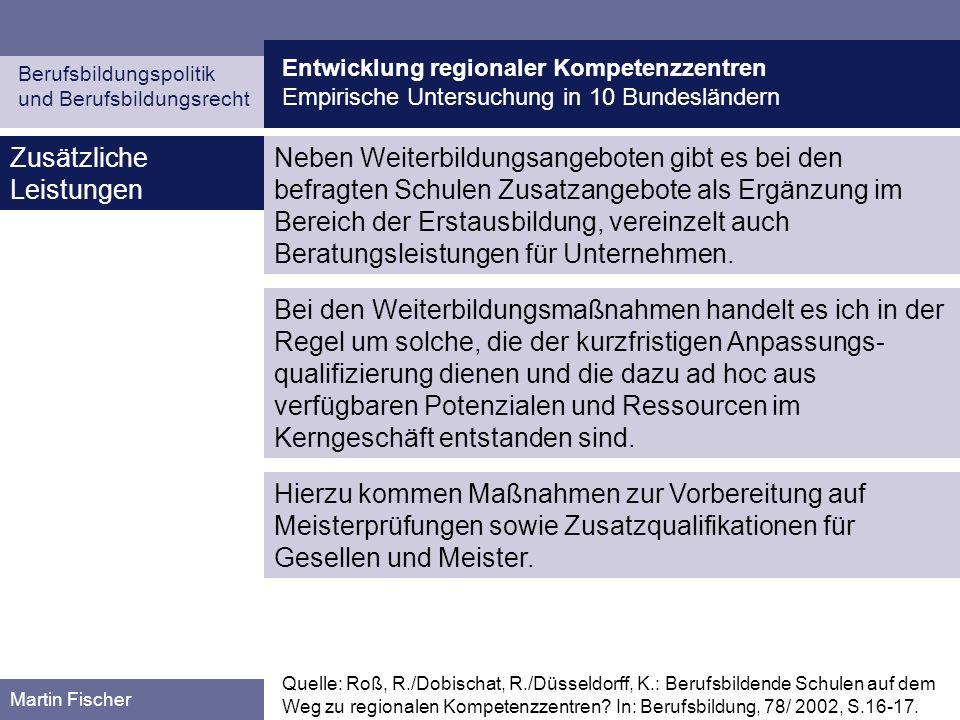 Entwicklung regionaler Kompetenzzentren Empirische Untersuchung in 10 Bundesländern Berufsbildungspolitik und Berufsbildungsrecht Martin Fischer Zusät