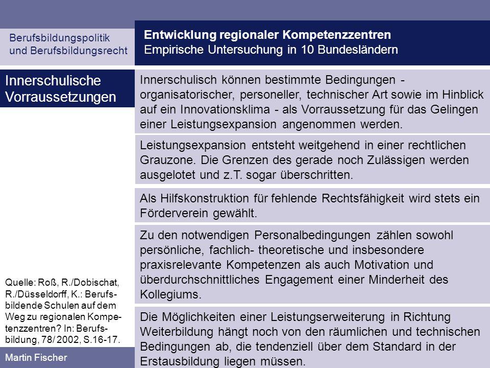 Entwicklung regionaler Kompetenzzentren Empirische Untersuchung in 10 Bundesländern Berufsbildungspolitik und Berufsbildungsrecht Martin Fischer Inner