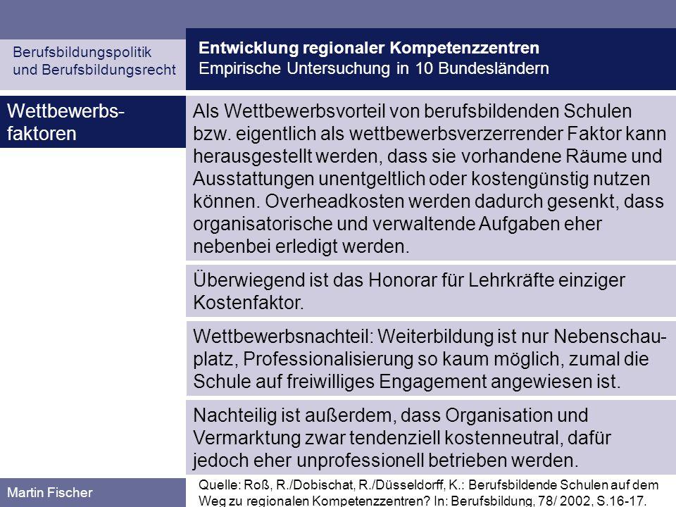 Entwicklung regionaler Kompetenzzentren Empirische Untersuchung in 10 Bundesländern Berufsbildungspolitik und Berufsbildungsrecht Martin Fischer Wettb