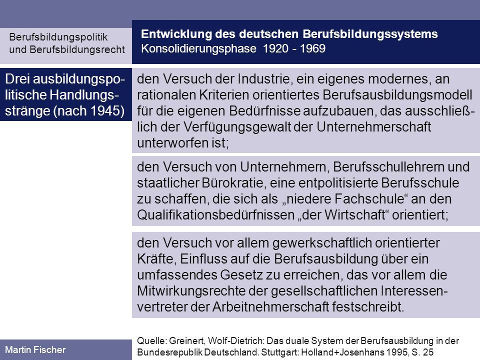 Entwicklung des deutschen Berufsbildungssystems Konsolidierungsphase 1920 - 1969 Berufsbildungspolitik und Berufsbildungsrecht Martin Fischer Quelle: Arnold, Rolf, u.