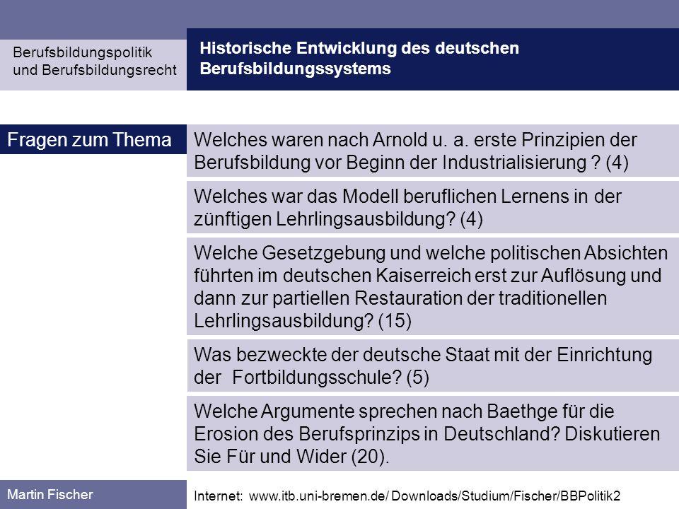 Historische Entwicklung des deutschen Berufsbildungssystems Berufsbildungspolitik und Berufsbildungsrecht Martin Fischer Welches waren nach Arnold u.