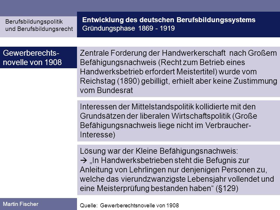 Entwicklung des deutschen Berufsbildungssystems Gründungsphase 1869 - 1919 Berufsbildungspolitik und Berufsbildungsrecht Martin Fischer Quelle: Greinert, Wolf-Dietrich: Das deutsche System der Berufsausbildung.