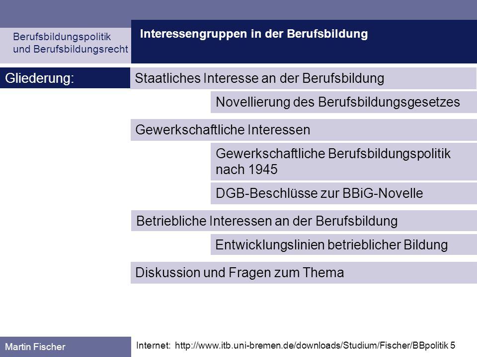 Interessengruppen in der Berufsbildung Berufsbildungspolitik und Berufsbildungsrecht Martin Fischer Internet: http://www.itb.uni-bremen.de/downloads/S