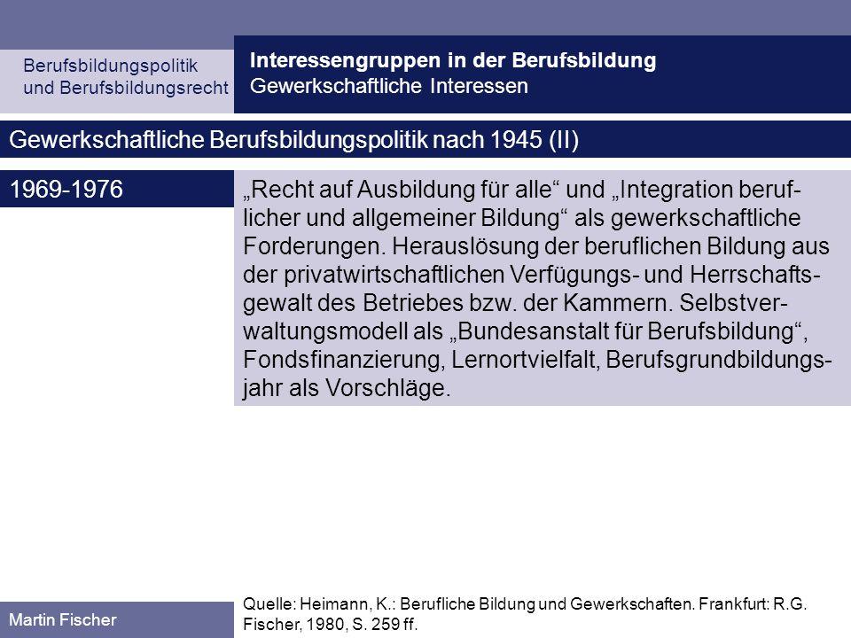 Interessengruppen in der Berufsbildung Gewerkschaftliche Interessen Berufsbildungspolitik und Berufsbildungsrecht Martin Fischer Recht auf Ausbildung