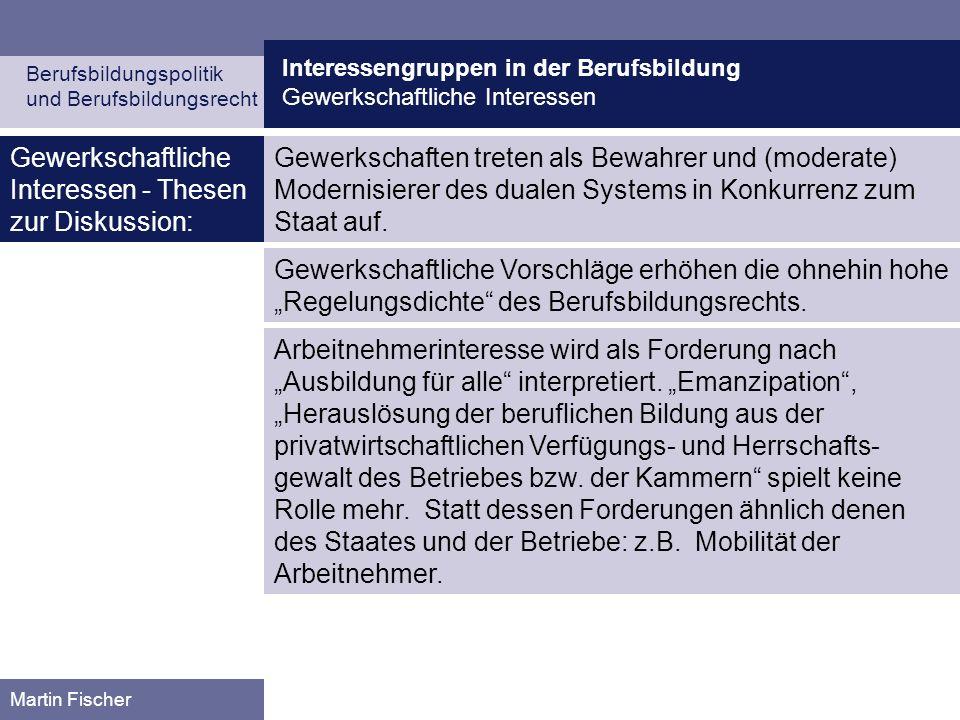 Interessengruppen in der Berufsbildung Gewerkschaftliche Interessen Berufsbildungspolitik und Berufsbildungsrecht Martin Fischer Gewerkschaften treten