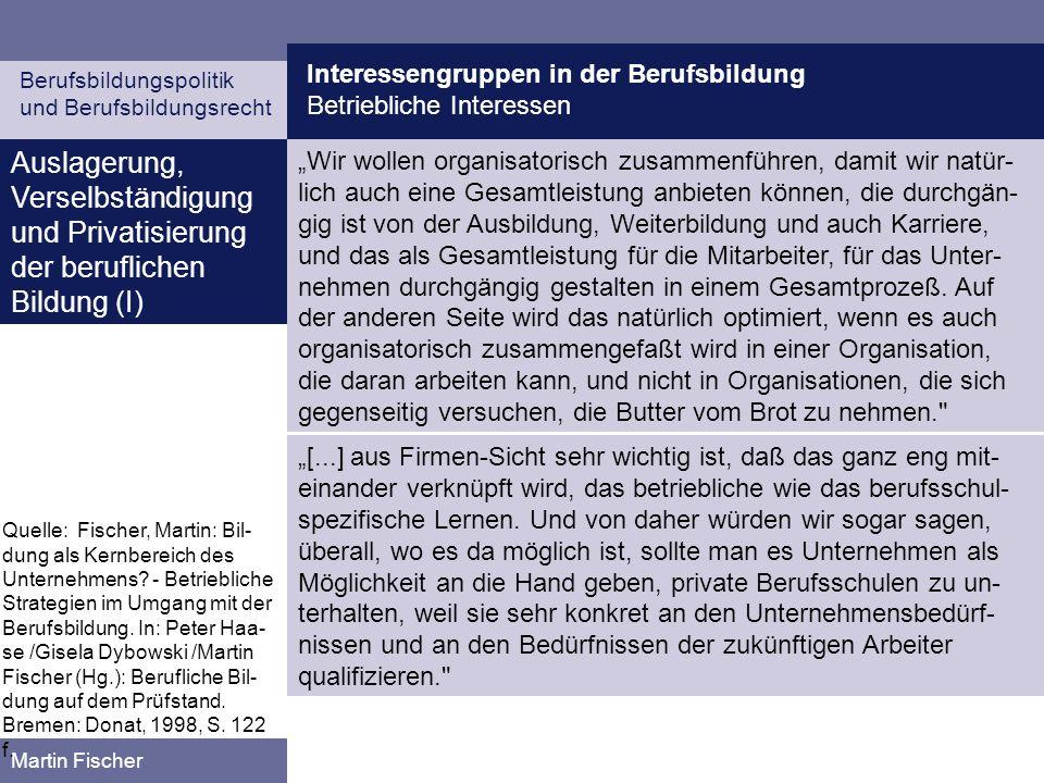 Interessengruppen in der Berufsbildung Betriebliche Interessen Berufsbildungspolitik und Berufsbildungsrecht Martin Fischer Auslagerung, Verselbständi