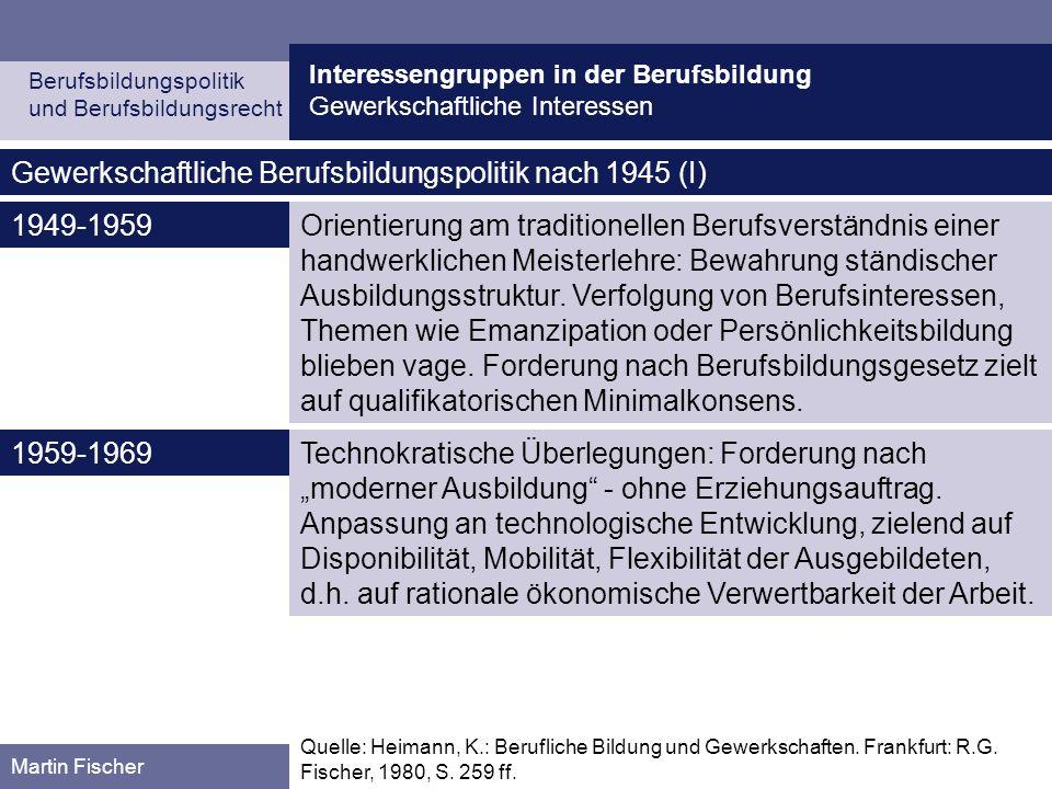 Interessengruppen in der Berufsbildung Gewerkschaftliche Interessen Berufsbildungspolitik und Berufsbildungsrecht Martin Fischer Orientierung am tradi