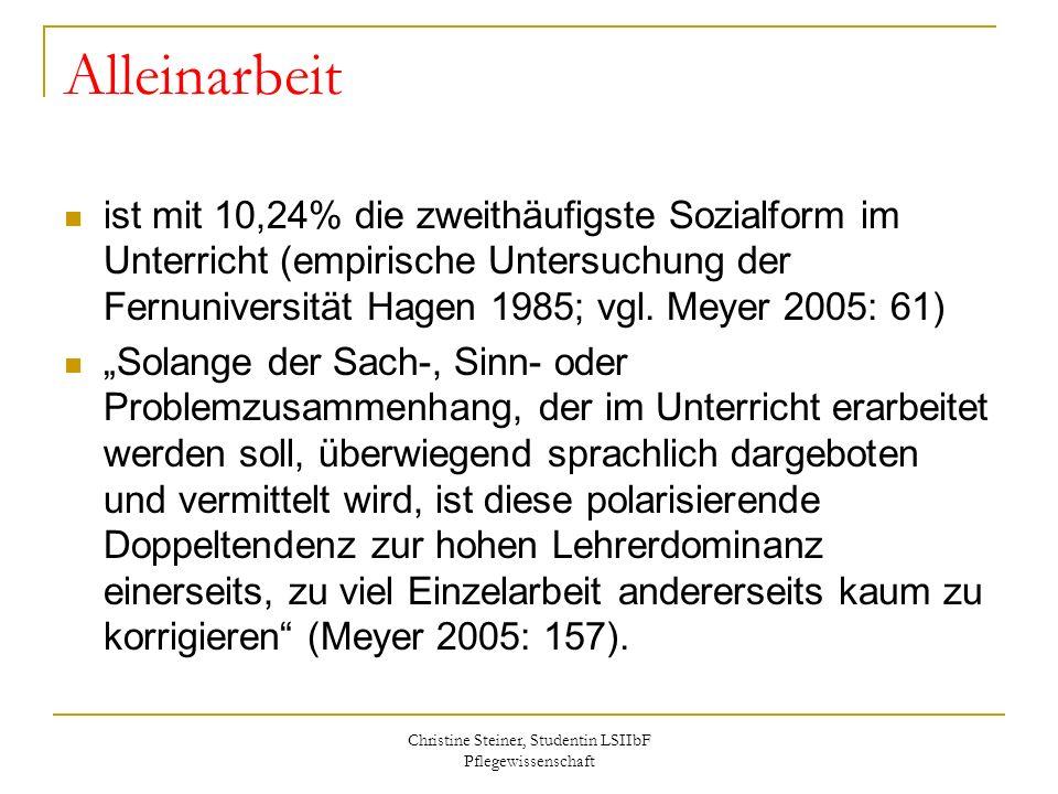Christine Steiner, Studentin LSIIbF Pflegewissenschaft Alleinarbeit ist mit 10,24% die zweithäufigste Sozialform im Unterricht (empirische Untersuchun