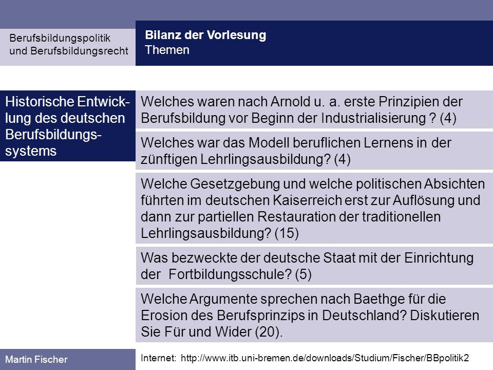 Bilanz der Vorlesung Themen Berufsbildungspolitik und Berufsbildungsrecht Martin Fischer Historische Entwick- lung des deutschen Berufsbildungs- syste