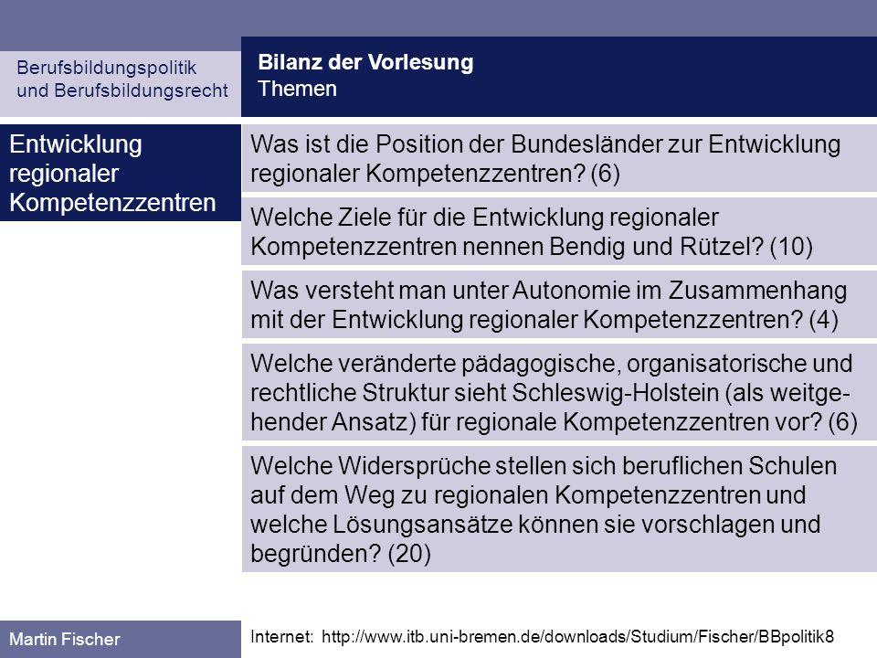 Berufsbildungspolitik und Berufsbildungsrecht Martin Fischer Entwicklung regionaler Kompetenzzentren Was ist die Position der Bundesländer zur Entwick