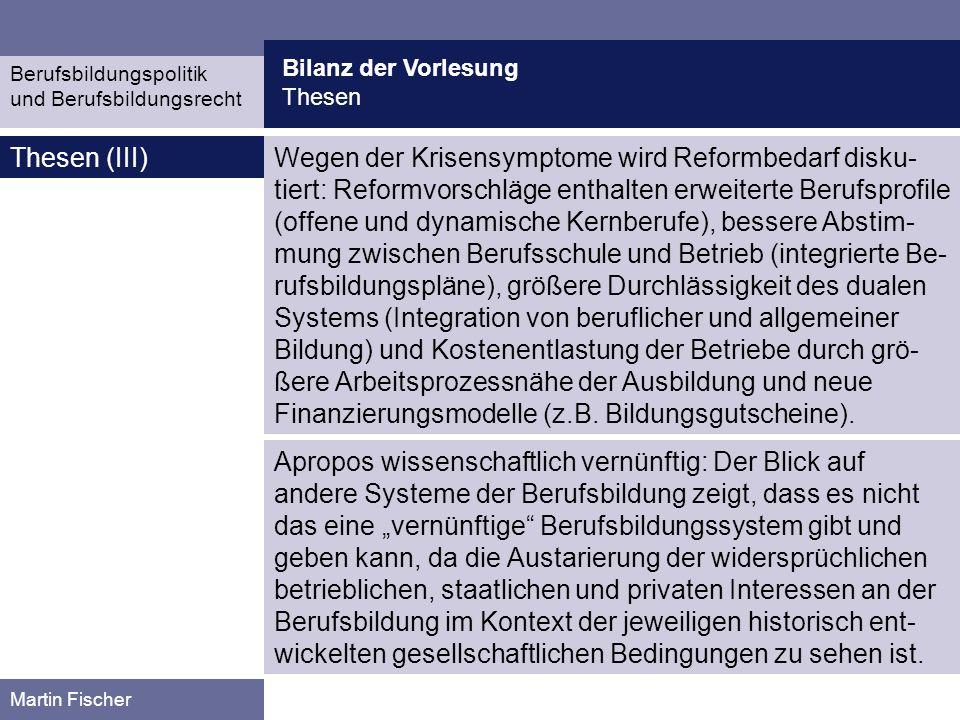 Bilanz der Vorlesung Andere Systeme der Berufsausbildung Martin Fischer Quelle: Arnold, R.