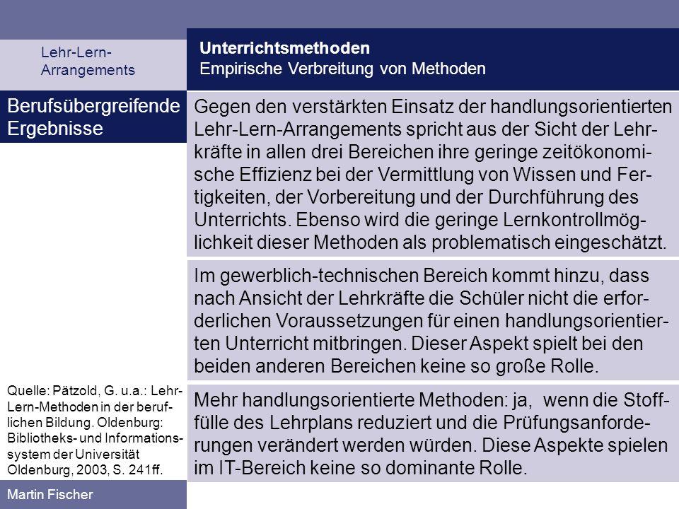 Unterrichtsmethoden Empirische Verbreitung von Methoden Lehr-Lern- Arrangements Martin Fischer Berufsübergreifende Ergebnisse Gegen den verstärkten Ei