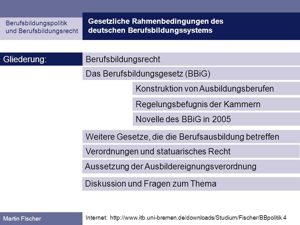 Gesetzliche Rahmenbedingungen des deutschen Berufsbildungssystems Berufsbildungspolitik und Berufsbildungsrecht Martin Fischer Internet: http://www.it