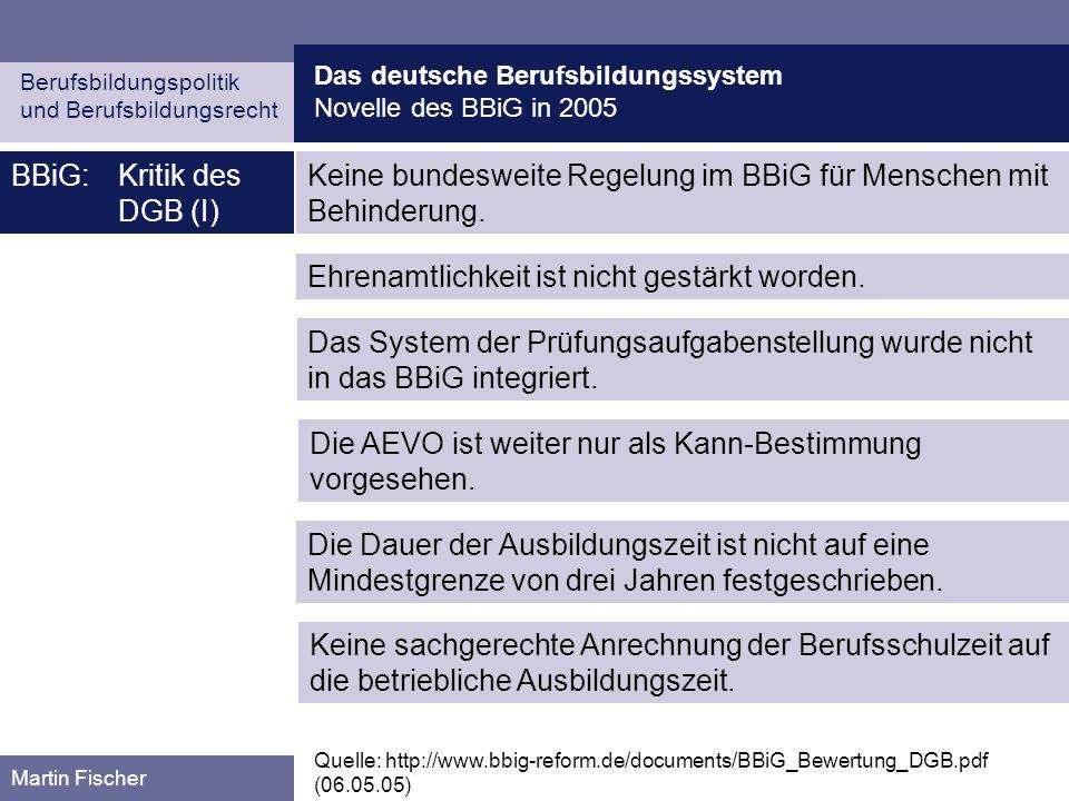 Das deutsche Berufsbildungssystem Novelle des BBiG in 2005 Berufsbildungspolitik und Berufsbildungsrecht Martin Fischer BBiG:Kritik des DGB (I) Quelle