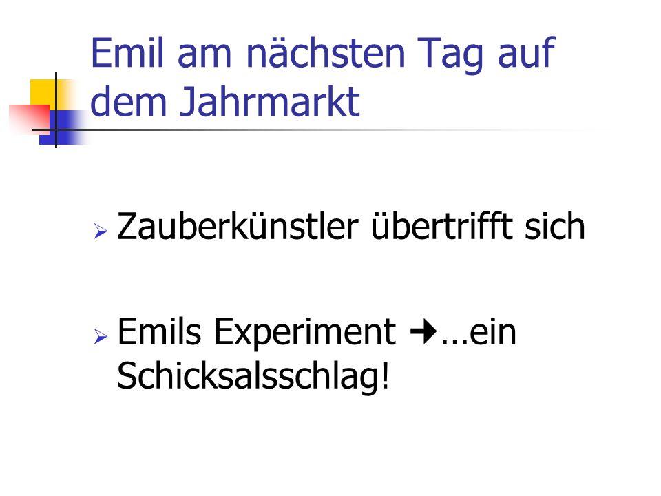 Jahrmarkt am selben Tag Emil erhält Beifall und Einladung