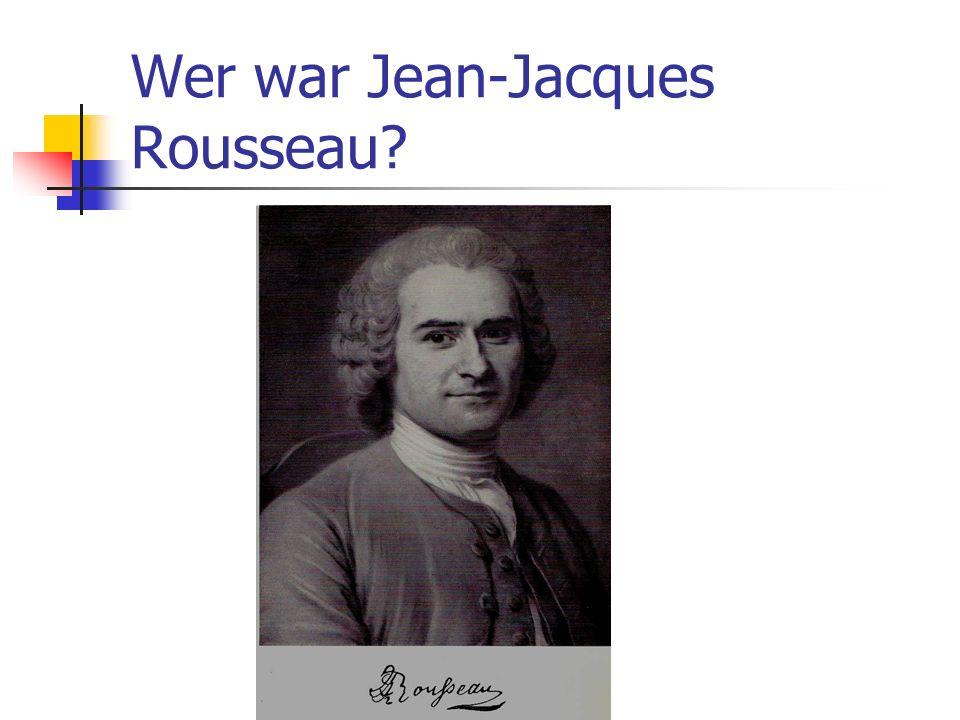 Wer war Jean-Jacques Rousseau?