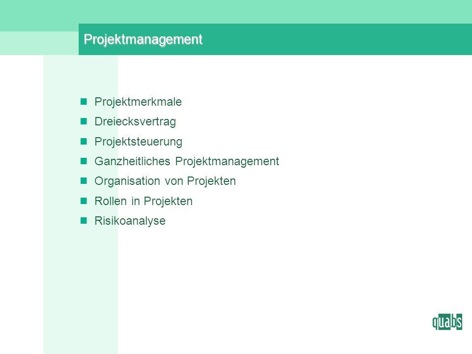 Projektmanagement Projektmerkmale Dreiecksvertrag Projektsteuerung Ganzheitliches Projektmanagement Organisation von Projekten Rollen in Projekten Risikoanalyse
