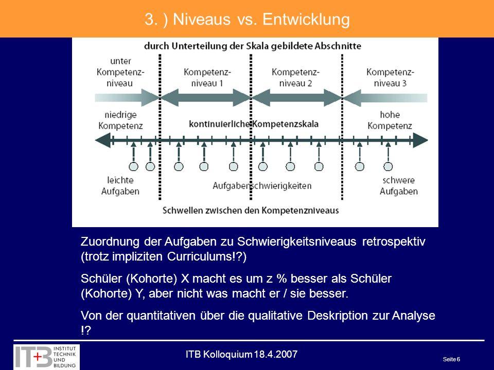 ITB Kolloquium 18.4.2007 Seite 6 3. ) Niveaus vs.