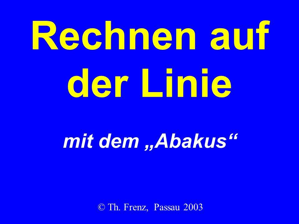 Rechnen auf der Linie mit dem Abakus © Th. Frenz, Passau 2003