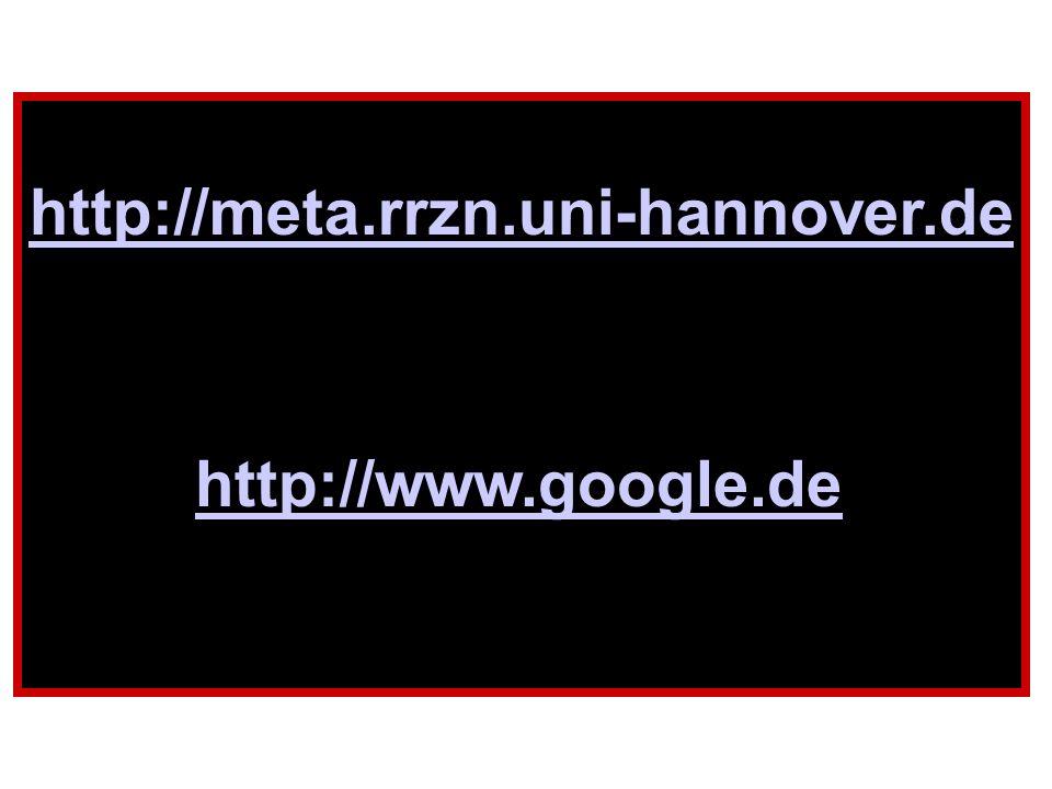 http://www.google.de http://meta.rrzn.uni-hannover.de