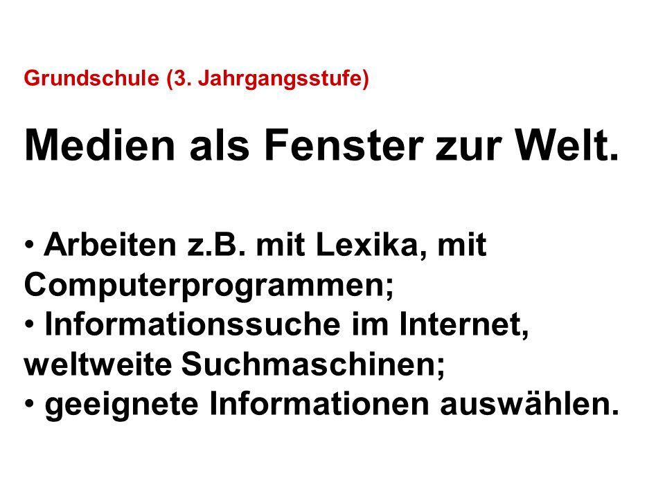 Grundschule (3. Jahrgangsstufe) Medien als Fenster zur Welt.