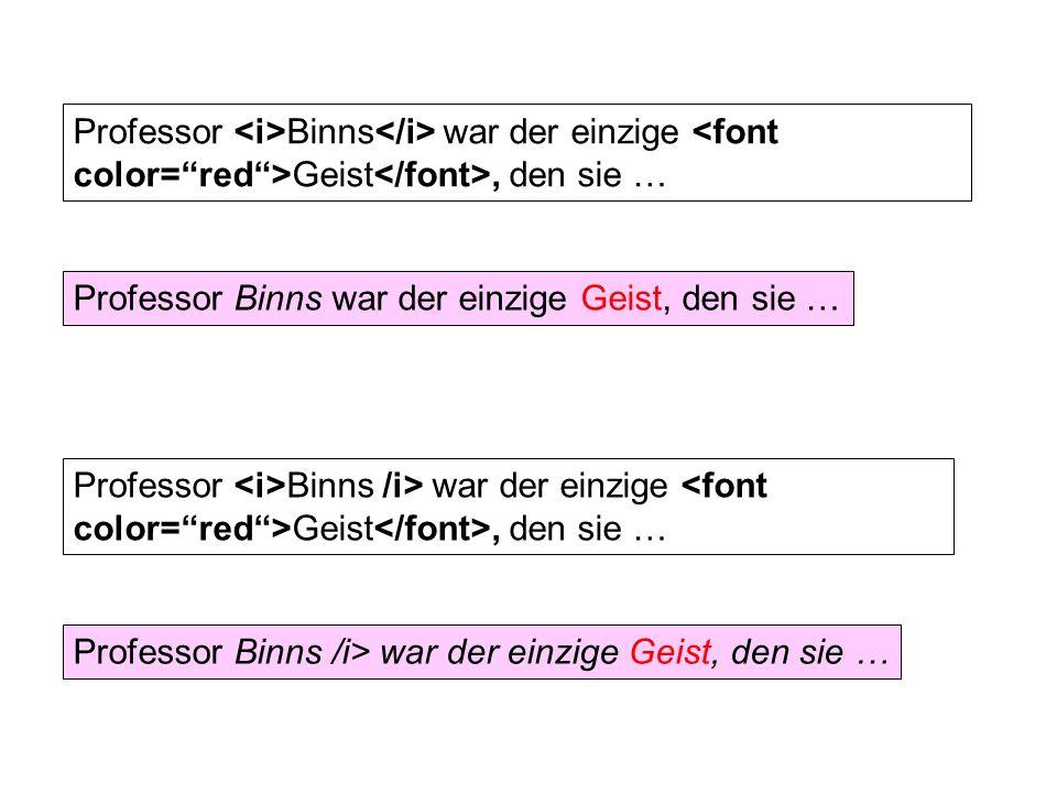 Professor Binns war der einzige Geist, den sie … Professor Binns /i> war der einzige Geist, den sie …