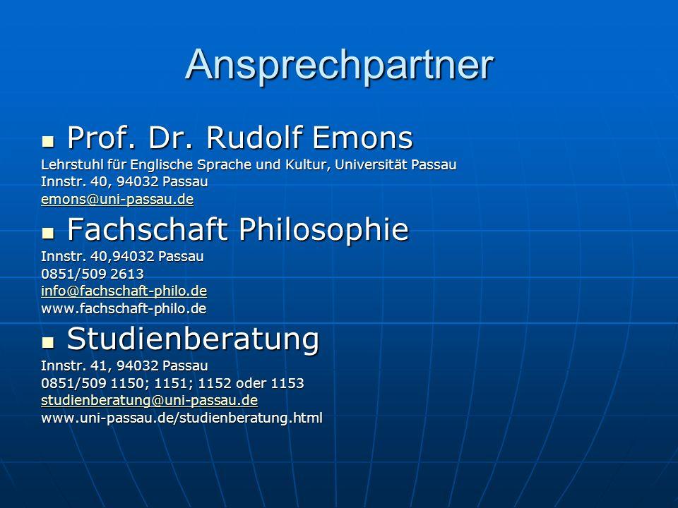 Ansprechpartner Prof. Dr. Rudolf Emons Prof. Dr. Rudolf Emons Lehrstuhl für Englische Sprache und Kultur, Universität Passau Innstr. 40, 94032 Passau