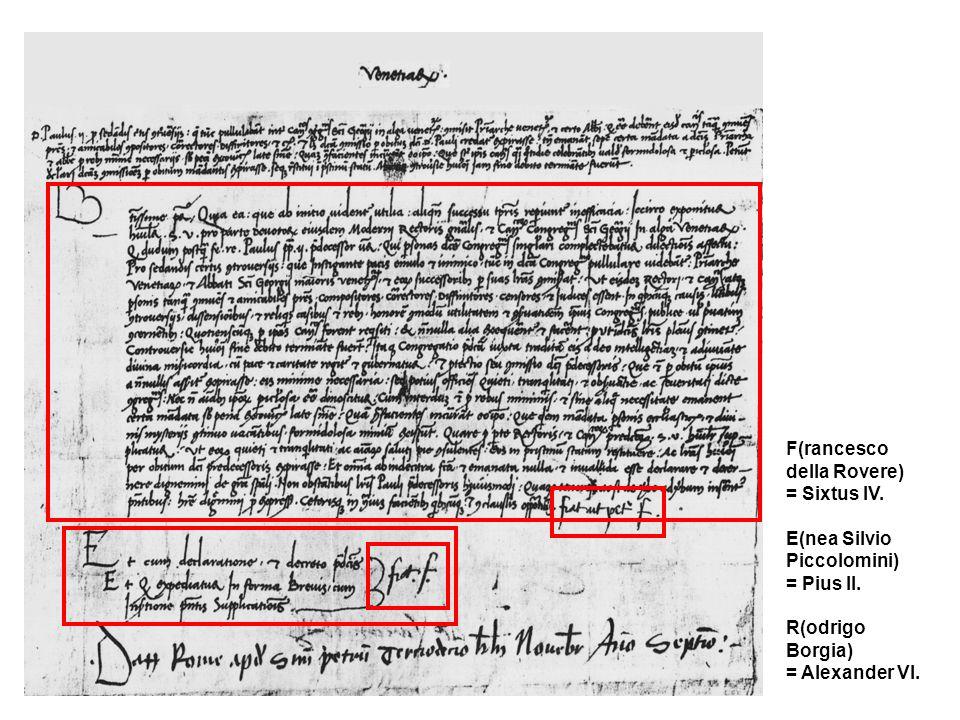 F(rancesco della Rovere) = Sixtus IV. E(nea Silvio Piccolomini) = Pius II.