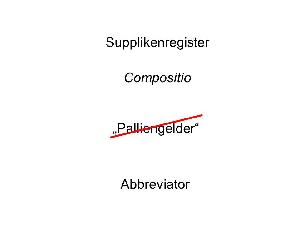Supplikenregister Compositio Palliengelder Abbreviator